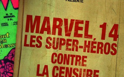 Projection publique et gratuite du documentaire Marvel 14 : les super-héros contre la censure